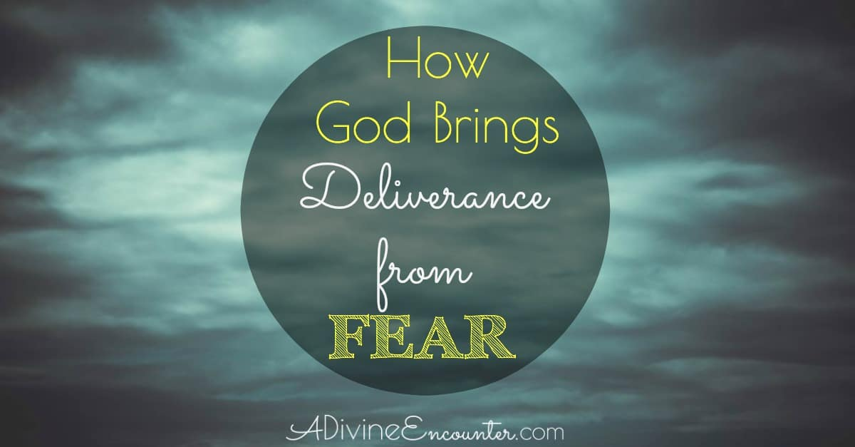 How God Brings Deliverance From Fear