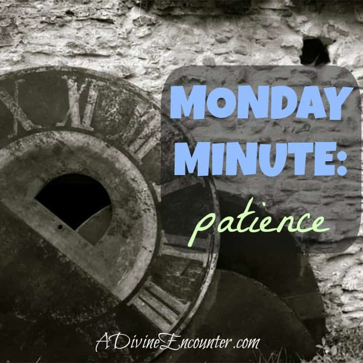 Proverbs 19:11 http://adivineencounter.com/monday-minute-patience