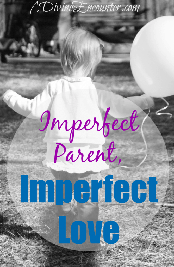 Refreshingly honest post revealing the loving heart of an imperfect parent, and encouraging Christian parents to love their children with God's love. (John 15:5) http://adivineencounter.com/imperfect-parent-imperfect-love