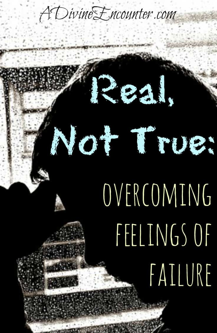 A refreshingly honest post from the Christian perspective describing the author's experience with overcoming feelings of failure. (Psalm 61:2) https://adivineencounter.com/monday-minute-real-not-true