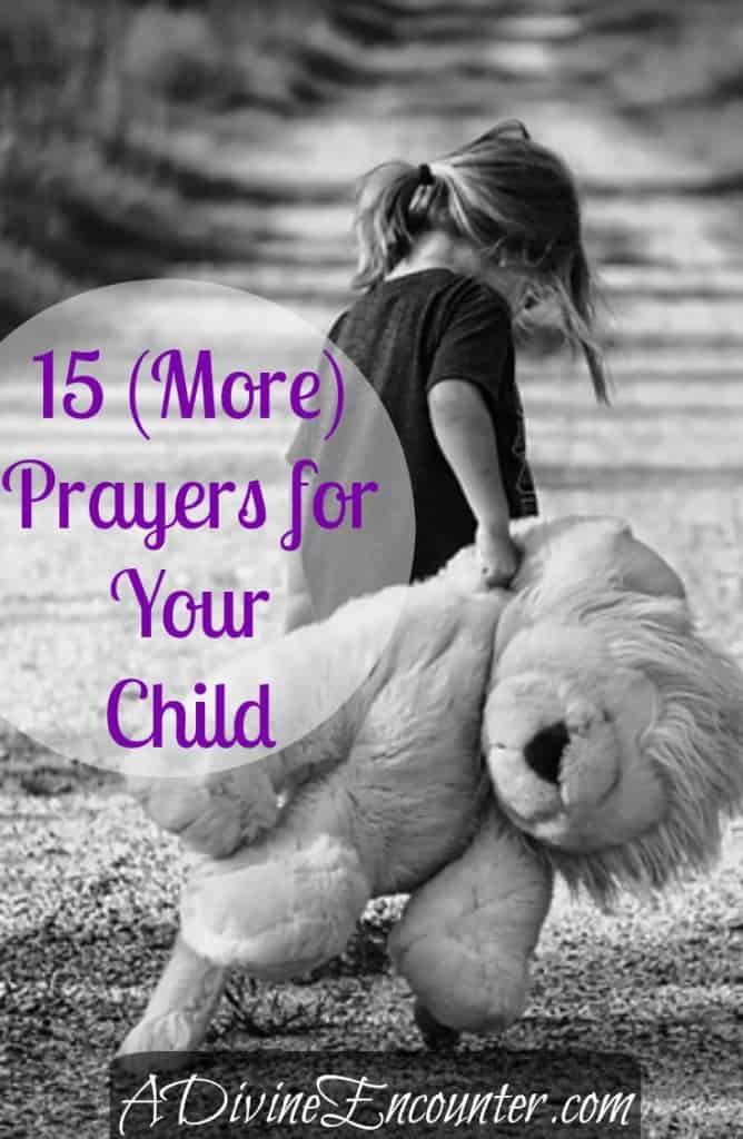 Fifteen powerful prayers for your child's faith and spiritual maturity taken straight from God's own Word. (Psalm 119:97) http://adivineencounter.com/15-more-prayers-for-your-child