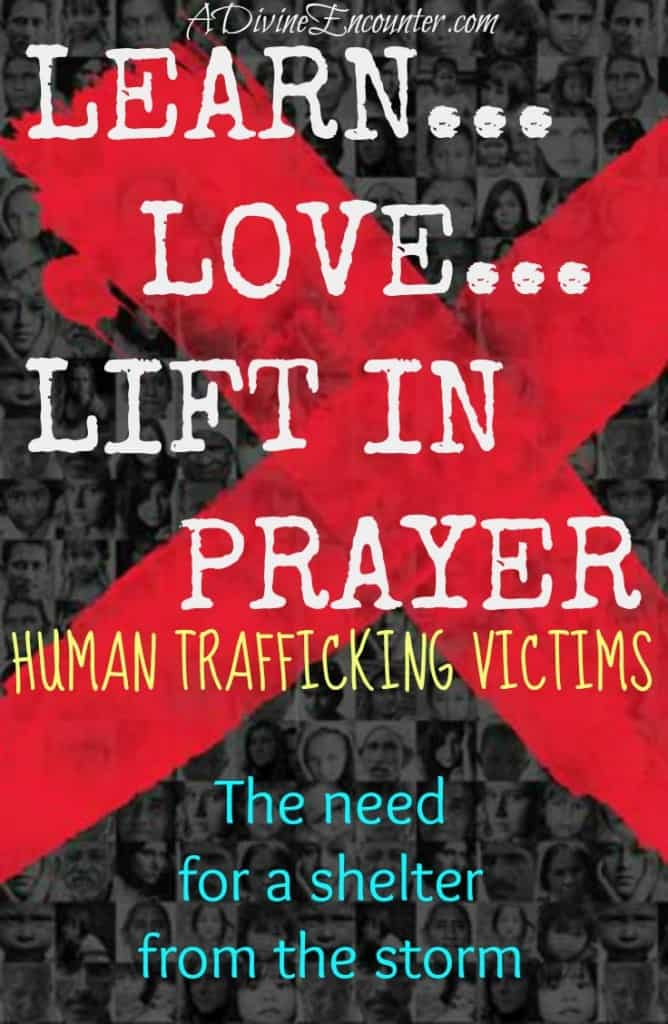 Eye-opening post reveals the fact that many people rescued from sex trade are imprisoned, highlighting the need for shelter for human trafficking victims. http://adivineencounter.com/learn-love-lift-in-prayer-a-shelter-from-the-storm