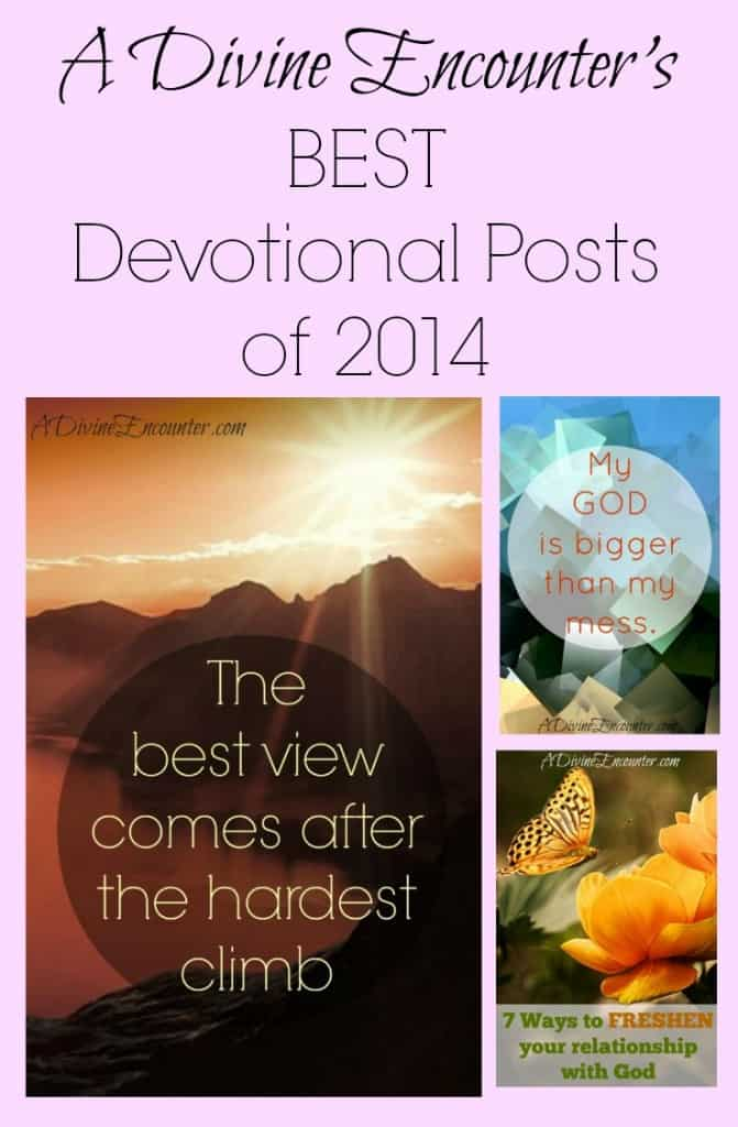 Wrap-up of A Divine Encounter's best devotionals 2014.  http://adivineencounter.com/best-of-2014