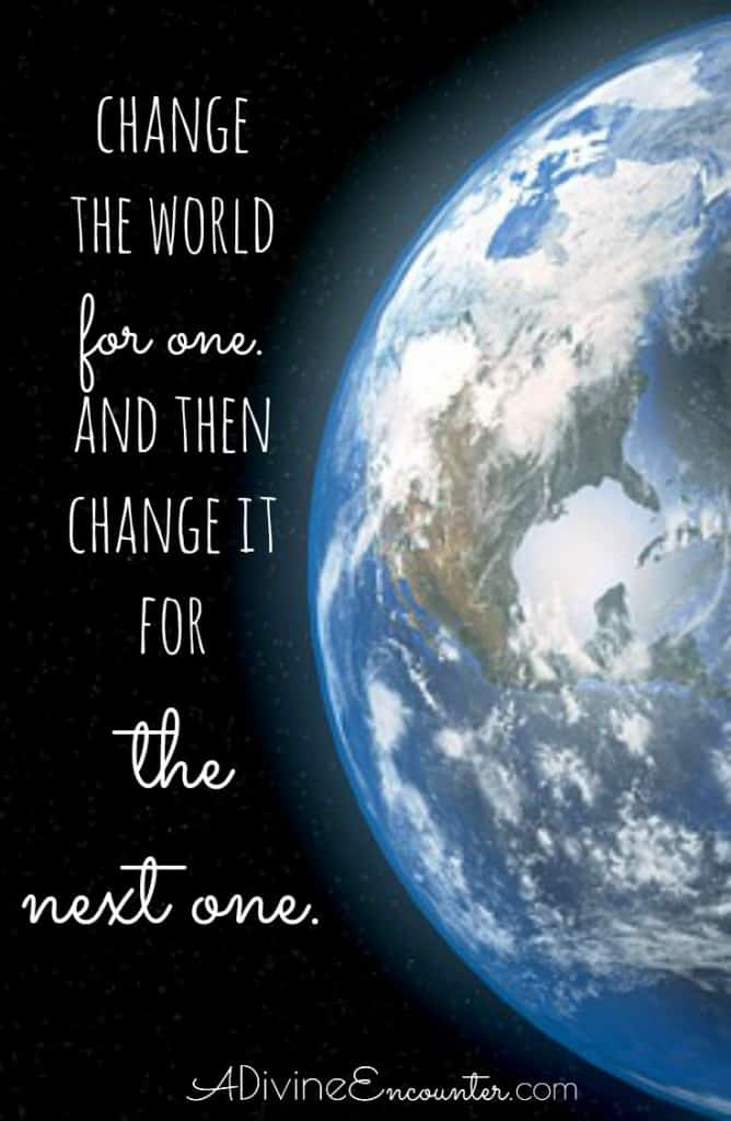 change and the world changes for