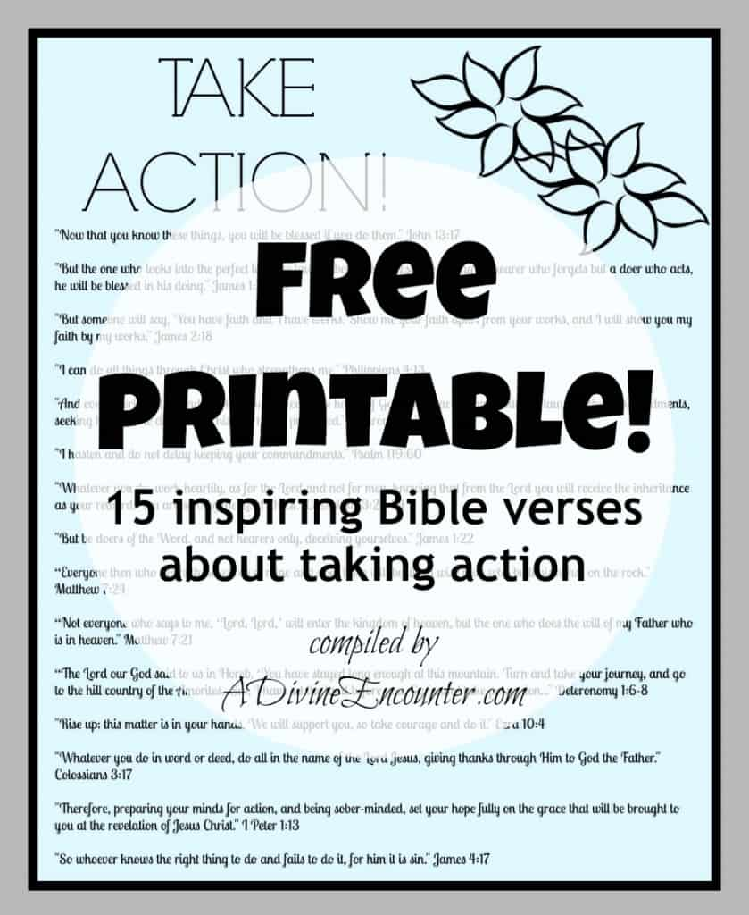 Author provides inspiration and encouragement about diligent service to God, offering 15 Bible verses about taking action. http://adivineencounter.com/15-for-15