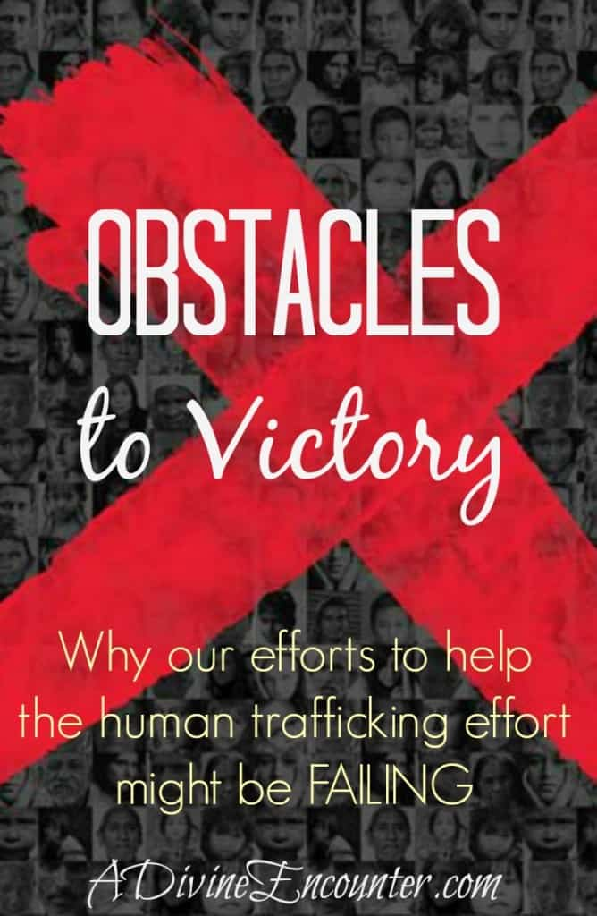 Learn, Love, Lift in Prayer: Obstacles to Victory - how personal holiness impacts human trafficking efforts (A Divine Encounter)