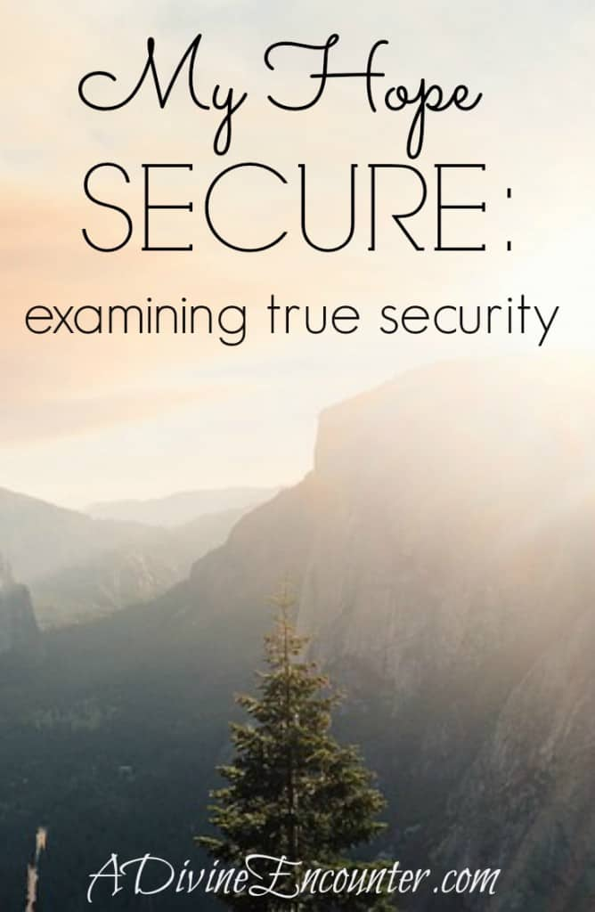 My Hope Secure - examining true security (A Divine Encounter)