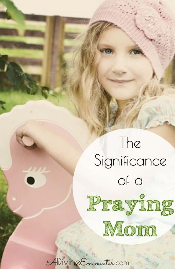 How can a Christian mom make a difference in the lives of her children? This post looks at the significance of prayer, exploring a biblical example.