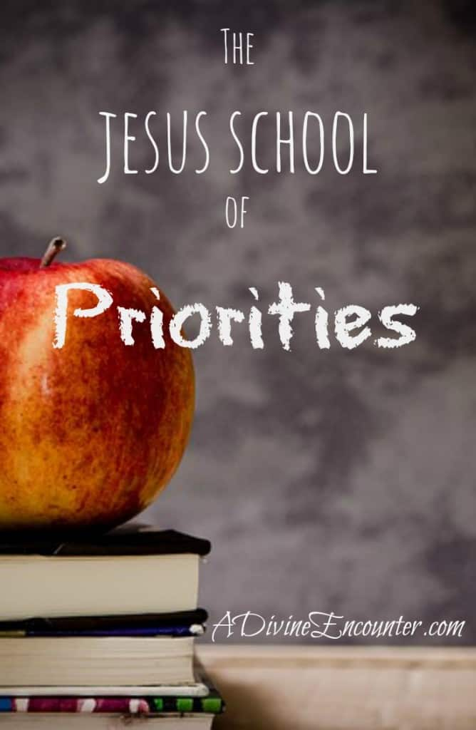 The Jesus School of Priorities: Spending Time With God (A Divine Encounter)