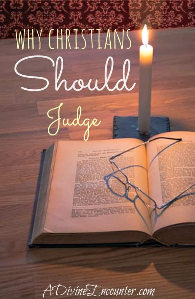Why Christians Should Judge (A Divine Encounter)