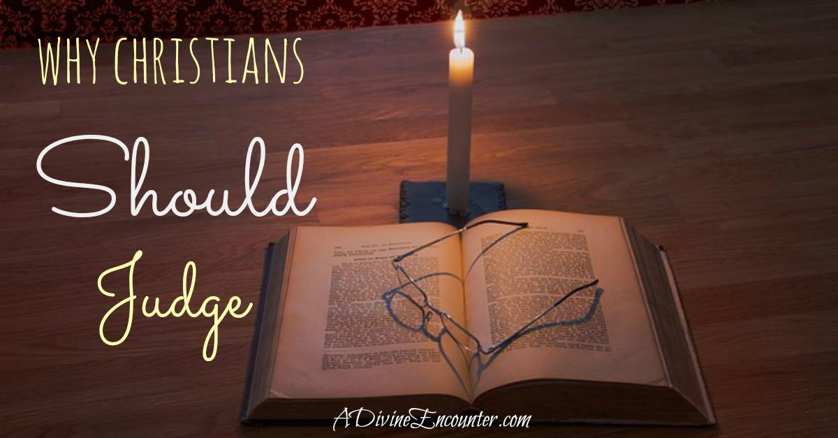 Why Christians Should Judge