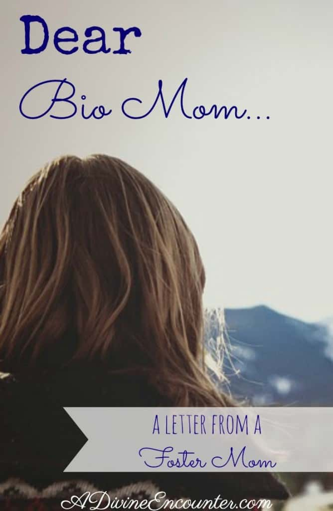 Dear Bio Mom (A Letter from a Foster Mom) | A Divine Encounter