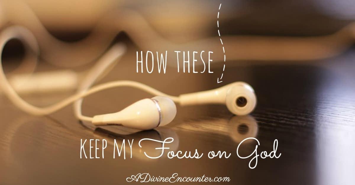 Keep Your Focus on God