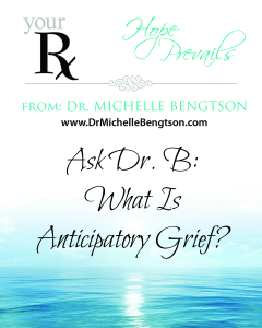 Ask-DrB-Anticipatory-Grief-240x300