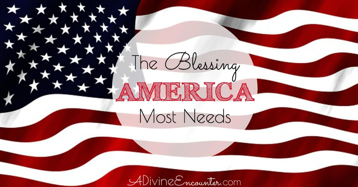 The Blessing America Most Needs
