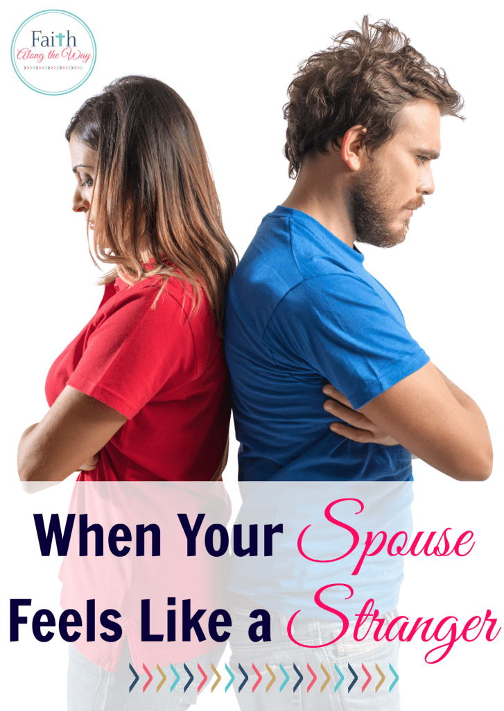 When Your Spouse Feels Like a Stranger