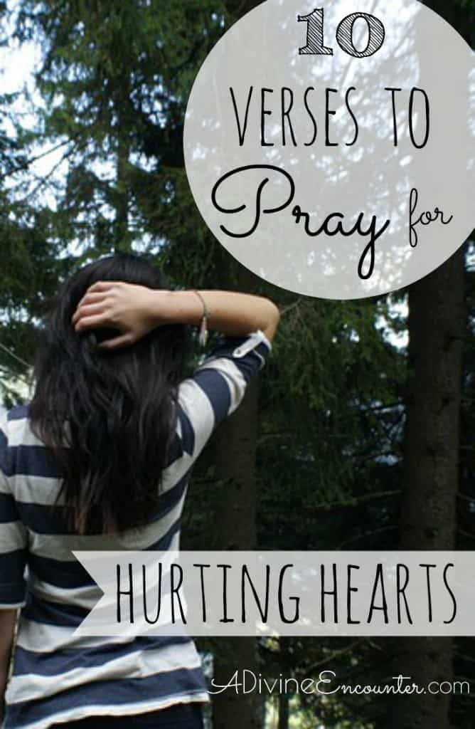 Heartache abounds in this world. Here are 10 Scriptures for hurting hearts. Pray these for yourself or for those who love who are experiencing trials.