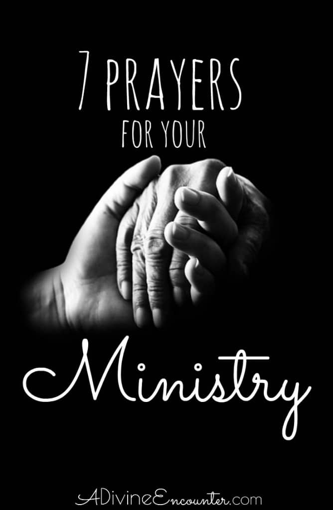 Whether you serve in your church or community, it's important to cover your ministry in prayer. Consider offering to the Lord these 7 prayers for ministry.