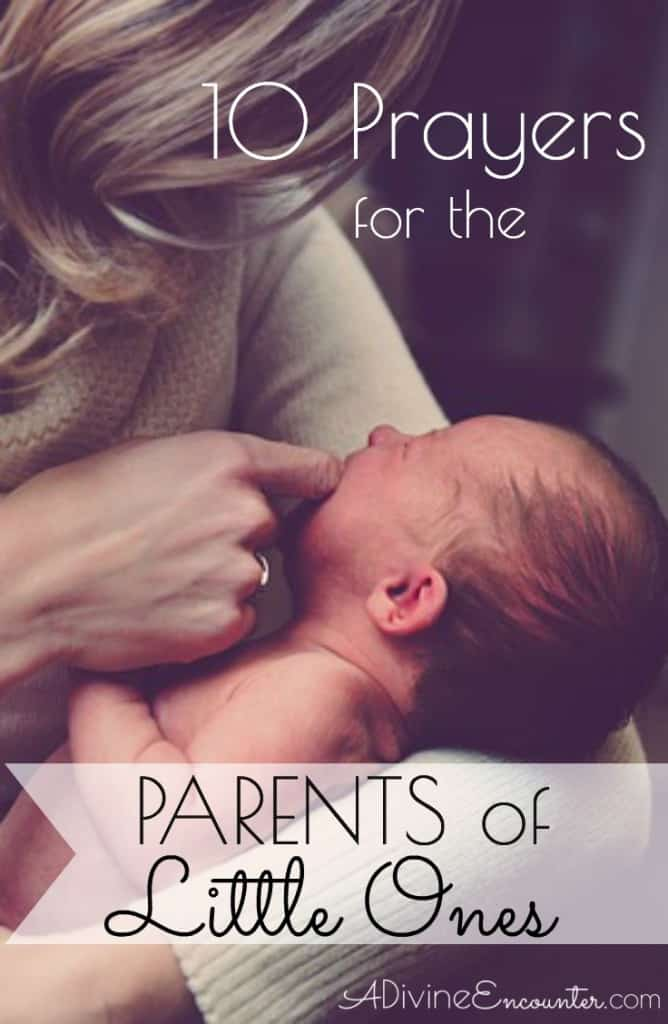 "Are you ""in the trenches"" of parenting young children? Or perhaps you know a parent in this season of life. Here are 10 prayers for parents of little ones."
