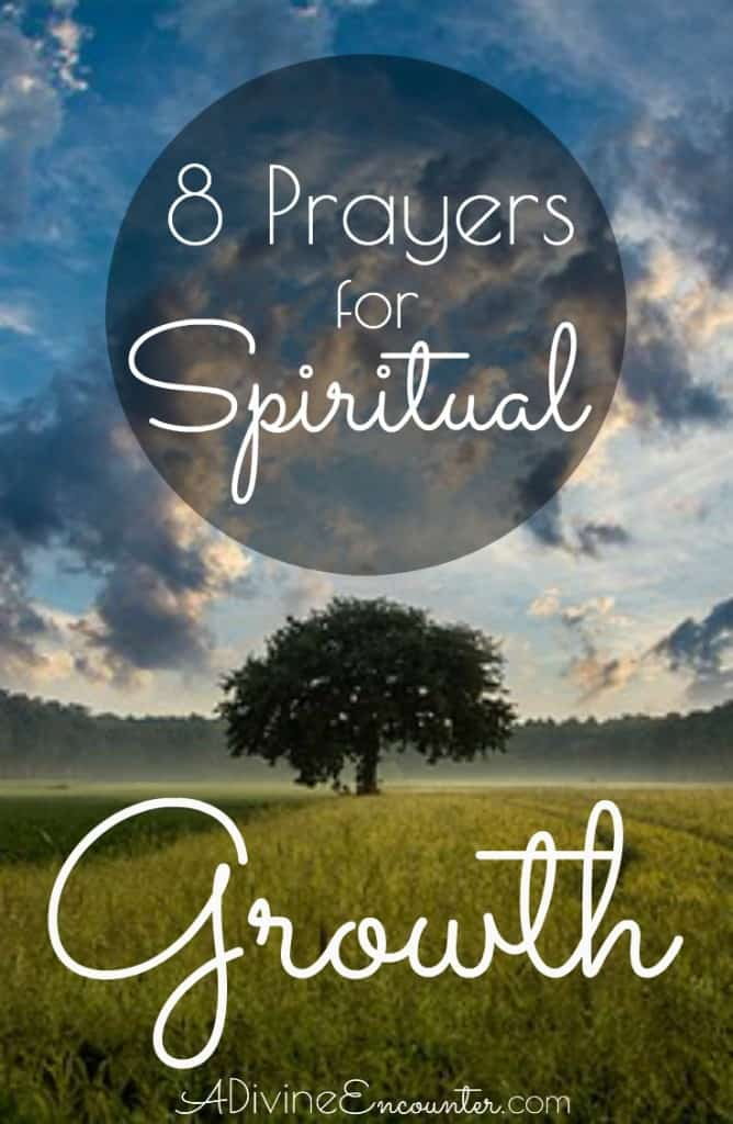 Bolster your walk with God by praying these 8 prayers for spiritual growth!