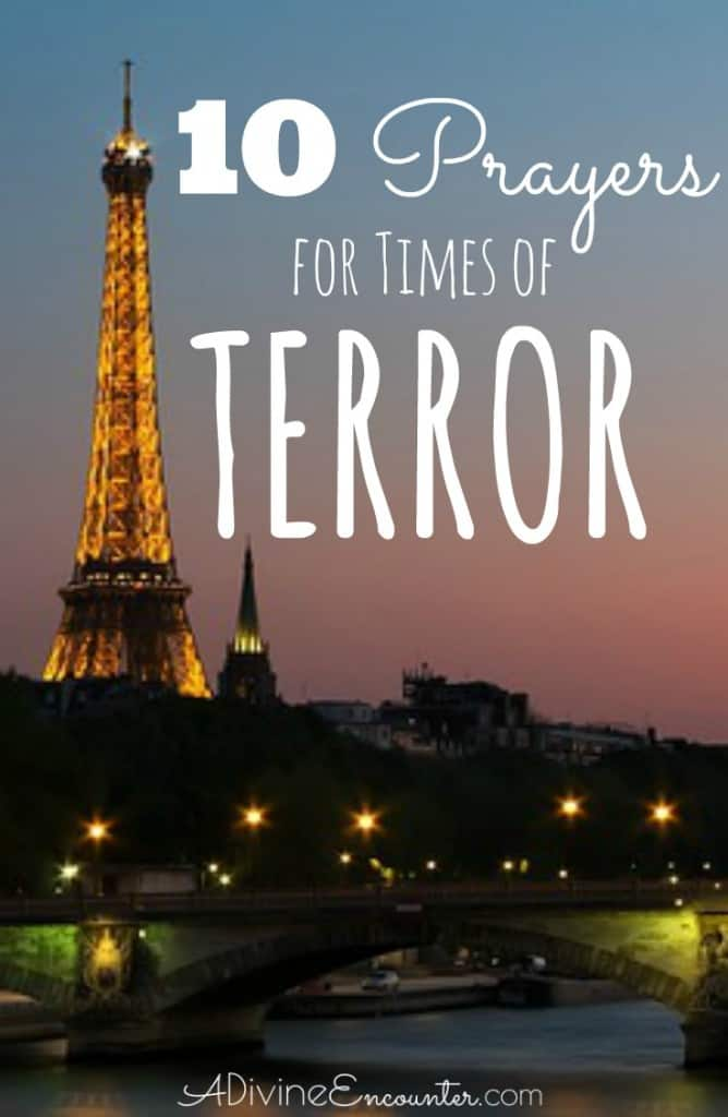 With terrorist attacks increasing and persecution rising, how should Christians respond in times of terror? Here are 10 prayers for times of terror.