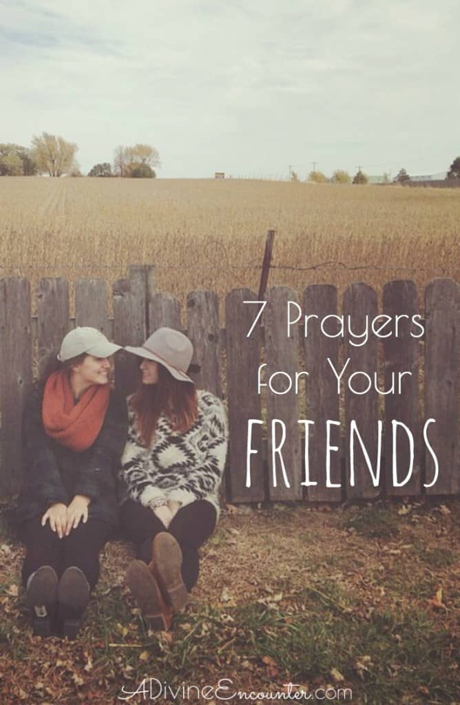There's no sweeter gift for a Christian friend than prayer. Lift to the Lord these 7 prayers for your friends.