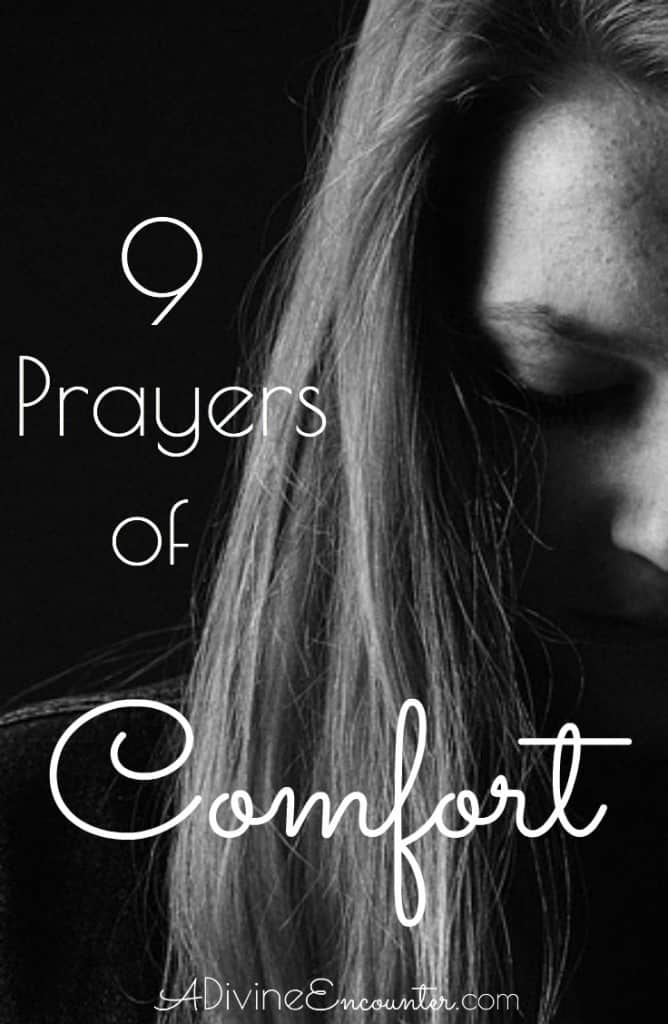 These nine prayers of comfort will bolster the spirit of a broken heart. Pray them for yourself, or on behalf of someone you love who is sorrowful.