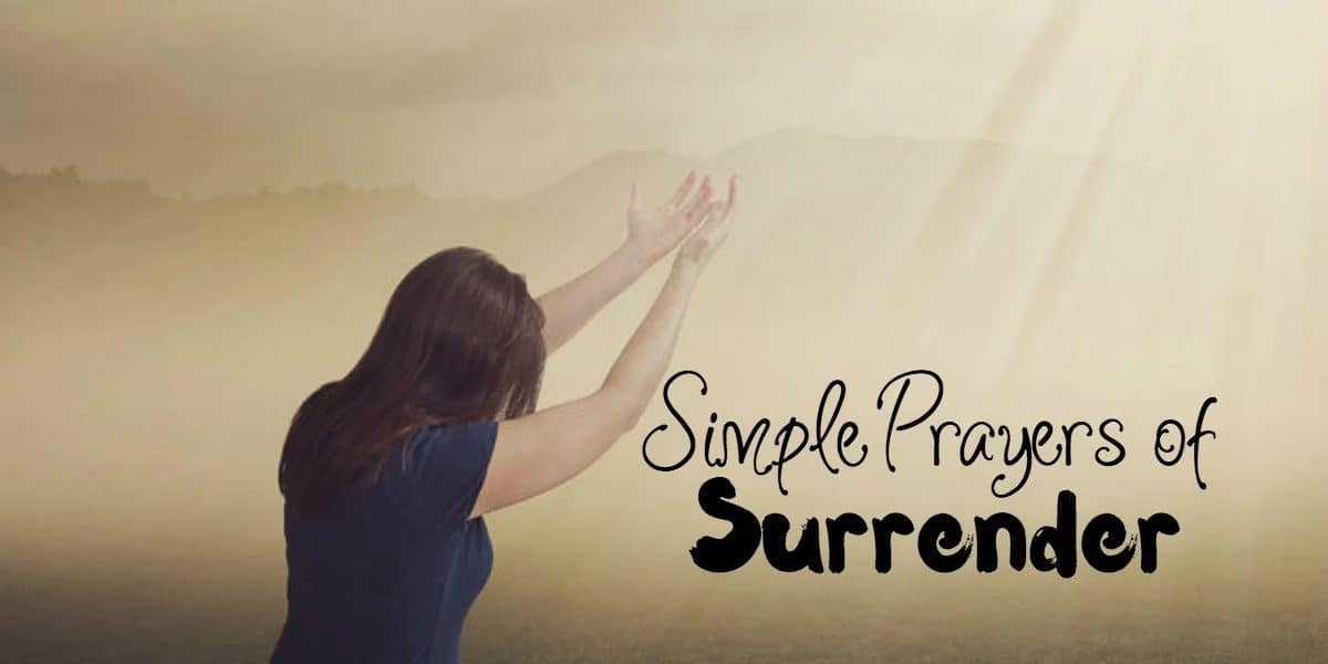 Praying the Scriptures: Prayers of Surrender