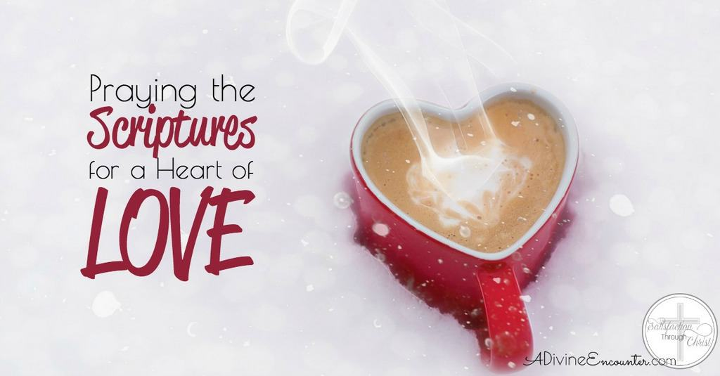 Praying the Scriptures for a Heart of Love fb