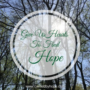 Give Us Hearts to Find Hope