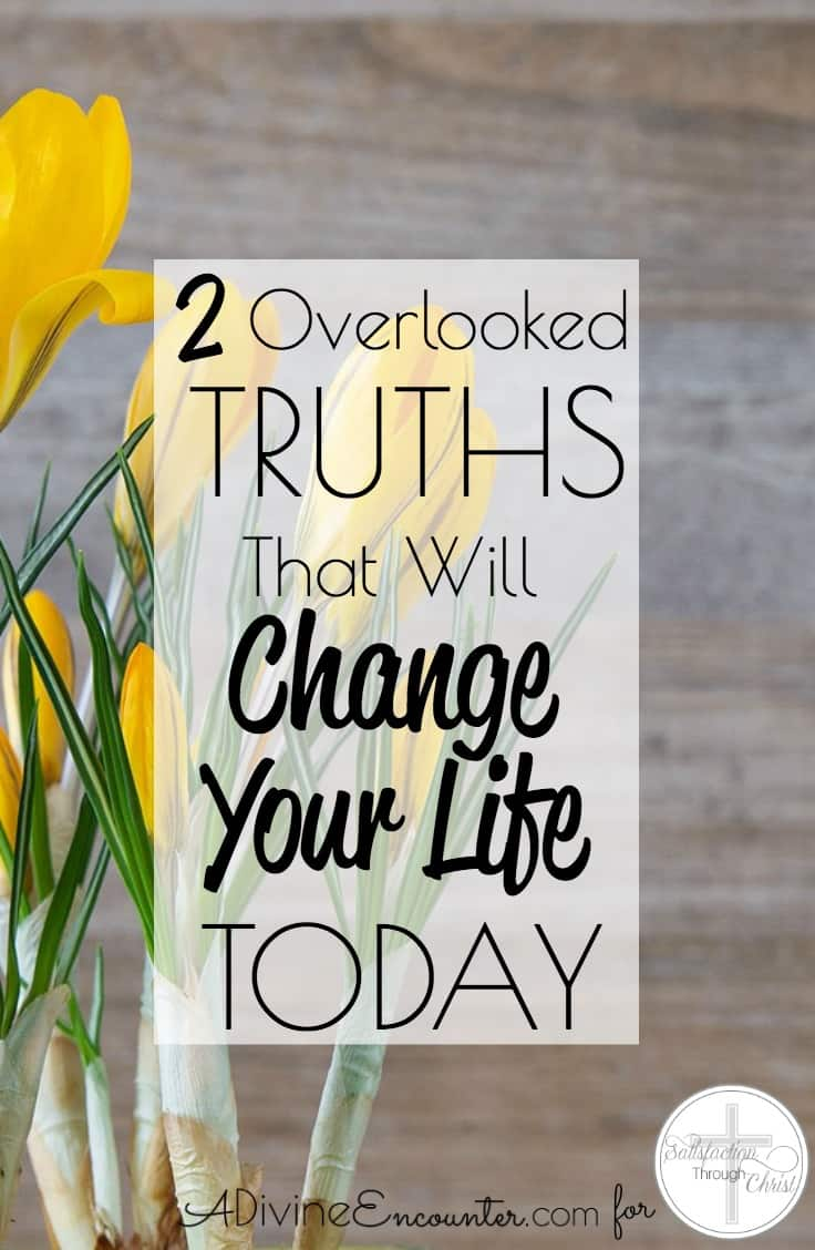 Truths That Will Change Your Life Today
