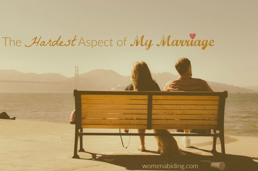 The Hardest Aspect of My Marriage