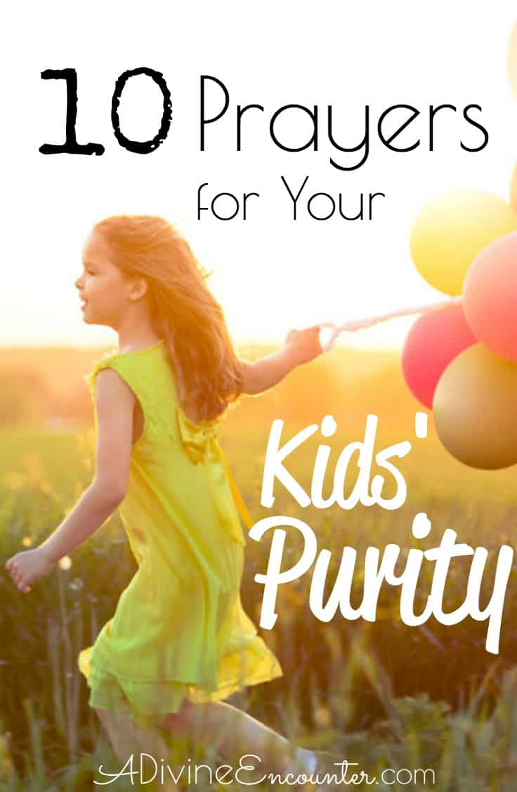 10 Prayers for Your Kids' Purity