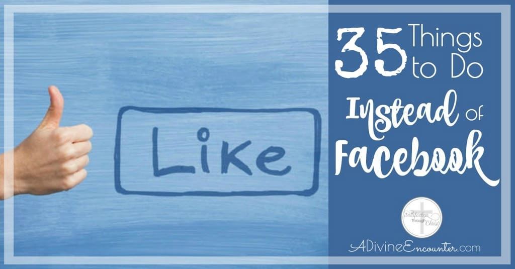 35 Things to Do Instead of Facebook