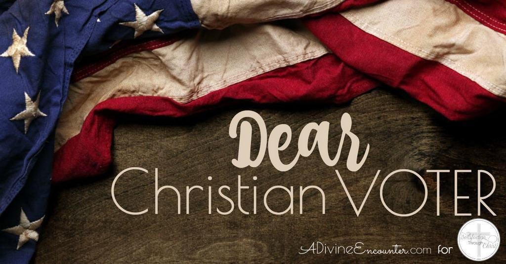Dear Christian Voter