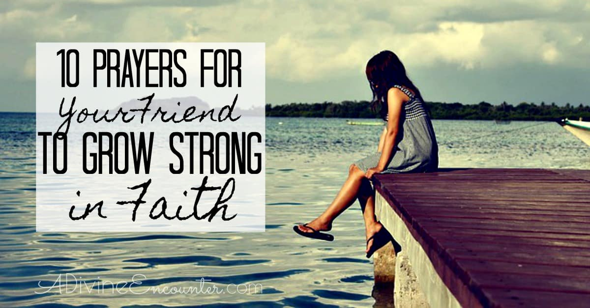 Prayers for Your Friend to Grow in Her Faith