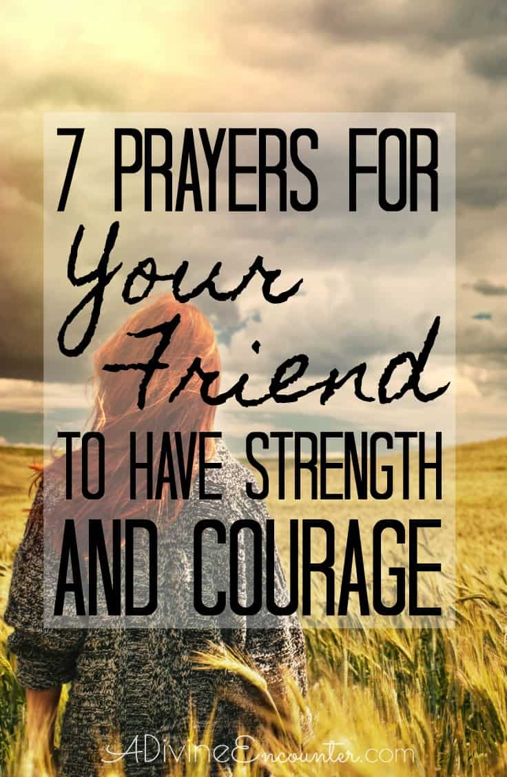 Prayers For Your Friend to Have Strength and Courage